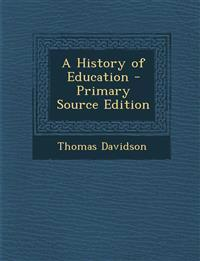 A History of Education - Primary Source Edition