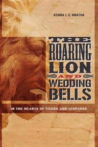 The Roaring Lion and Wedding Bells: In the Hearts of Tigers & Leopards