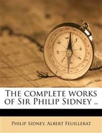 The complete works of Sir Philip Sidney .. Volume 1