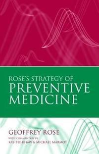 Rose's Strategy of Preventive Medicine: The Complete Original Text