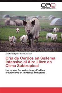 Cria de Cerdos En Sistema Intensivo Al Aire Libre En Clima Subtropical