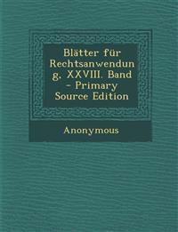 Blatter Fur Rechtsanwendung, XXVIII. Band - Primary Source Edition