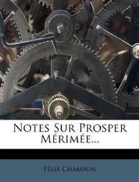 Notes Sur Prosper Mérimée...