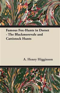 Famous Fox-Hunts in Dorset - The Blackmorevale and Cattistock Hunts