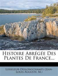 Histoire Abregee Des Plantes de France...