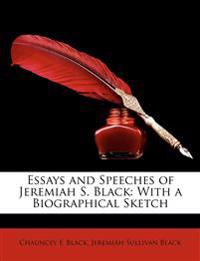 Essays and Speeches of Jeremiah S. Black: With a Biographical Sketch