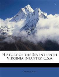 History of the Seventeenth Virginia infantry, C.S.A