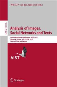 Analysis of Images, Social Networks and Texts: 6th International Conference, Aist 2017, Moscow, Russia, July 27-29, 2017, Revised Selected Papers