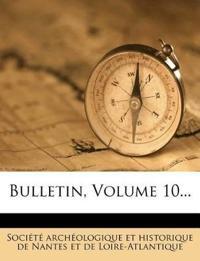 Bulletin, Volume 10...