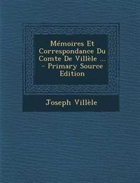 Mémoires Et Correspondance Du Comte De Villèle ... - Primary Source Edition