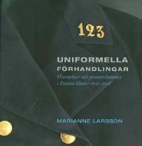 Uniformella förhandlingar : hierarkier och genusrelationer i Postens kläder 1636 - 2008
