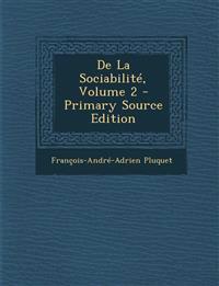 De La Sociabilité, Volume 2