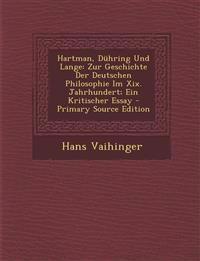 Hartman, Duhring Und Lange: Zur Geschichte Der Deutschen Philosophie Im XIX. Jahrhundert; Ein Kritischer Essay - Primary Source Edition