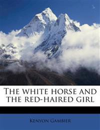 The white horse and the red-haired girl