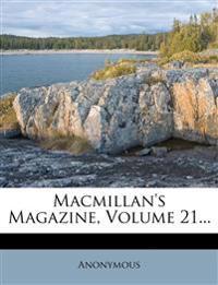 MacMillan's Magazine, Volume 21...