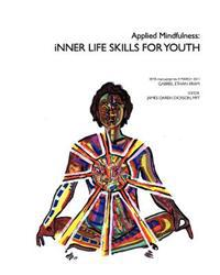 Applied Mindfulness: Inner Life Skills for Youth