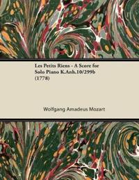 Les Petits Riens - A Score for Solo Piano K.Anh.10/299b (1778)