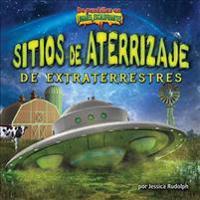 Sitios de Aterrizaje de Extraterrestres/Alien Landing Sites