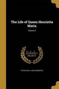 LIFE OF QUEEN HENRIETTA MARIA