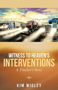 Witness to Heaven's Interventions