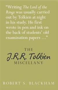 The J. R. R. Tolkien Miscellany