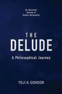 The Delude: A Philosophical Journey