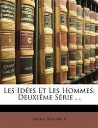 Les Idées Et Les Hommes: Deuxiéme Série . .