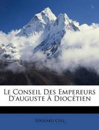 Le Conseil Des Empereurs D'auguste À Diocétien