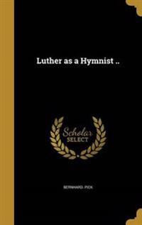 LUTHER AS A HYMNIST