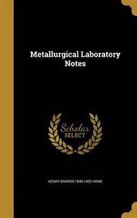 METALLURGICAL LAB NOTES