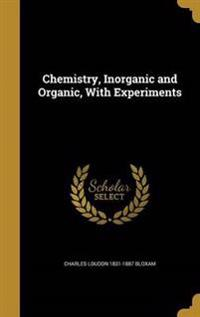CHEMISTRY INORGANIC & ORGANIC
