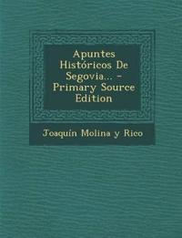 Apuntes Históricos De Segovia...