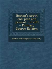 Boston's south end past and present. (draft)