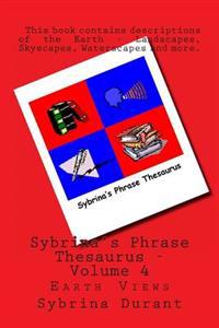 Sybrina's Phrase Thesaurus - Volume 4: Earth Views