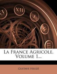 La France Agricole, Volume 1...