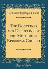The Doctrines and Discipline of the Methodist Episcopal Church (Classic Reprint)