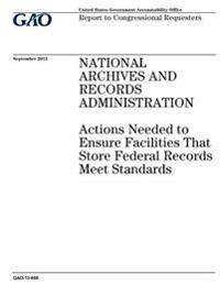 National Archives and Records Administration: Actions Needed to Ensure Facilities That Store Federal Records Meet Standards: Report to Congressional R