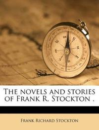 The novels and stories of Frank R. Stockton . Volume 6