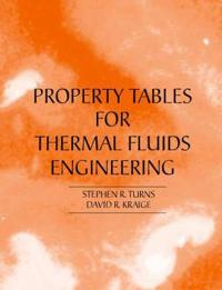 Properties Tables For Thermal Fluids Engineering
