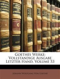 Goethes Werke: Vollstandige Ausgabe, Letzter Hand, Dreiundfünfstiger Band