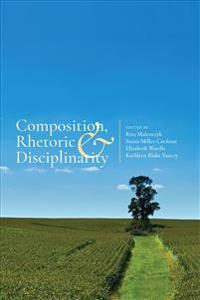 Composition, Rhetoric, and Disciplinarity