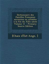 Dictionnaire Des Familles Francaises Anciennes Ou Notables a la Fin Du Xixe Siecle Volume 11 - Primary Source Edition