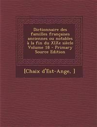 Dictionnaire Des Familles Francaises Anciennes Ou Notables a la Fin Du Xixe Siecle Volume 18 - Primary Source Edition