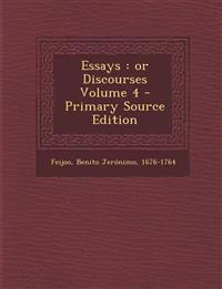 Essays: Or Discourses Volume 4