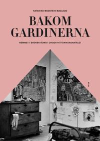 Bakom gardinerna : hemmet i svensk konst under nittonhundratalet