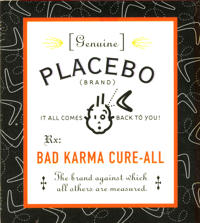 Genuine Placebo : Bad Karma Cure-All