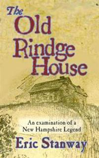 The Old Rindge House: An Examination of a New Hampshire Legend
