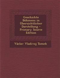 Geschichte Böhmens in Übersichtlicher Darstellung