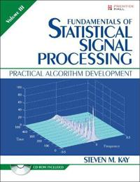 Fundamentals of Statistical Signal Processing, Volume III (Paperback)