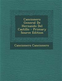 Cancionero General de Hernando del Castillo - Primary Source Edition